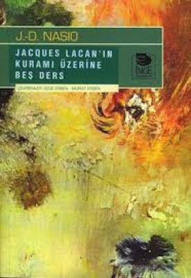 Jacques Lacan'ın Kuramı Üzerine Beş Ders, J.-D. Nasio